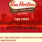 Tim Horton's has announced Maplewood as its first St. Louis area location.